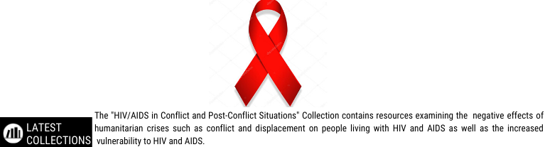 HIV/AIDS in Conflict and Post-Conflict Situations